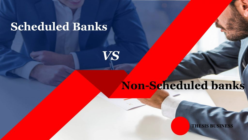 Difference between Scheduled and Non-scheduled Bank