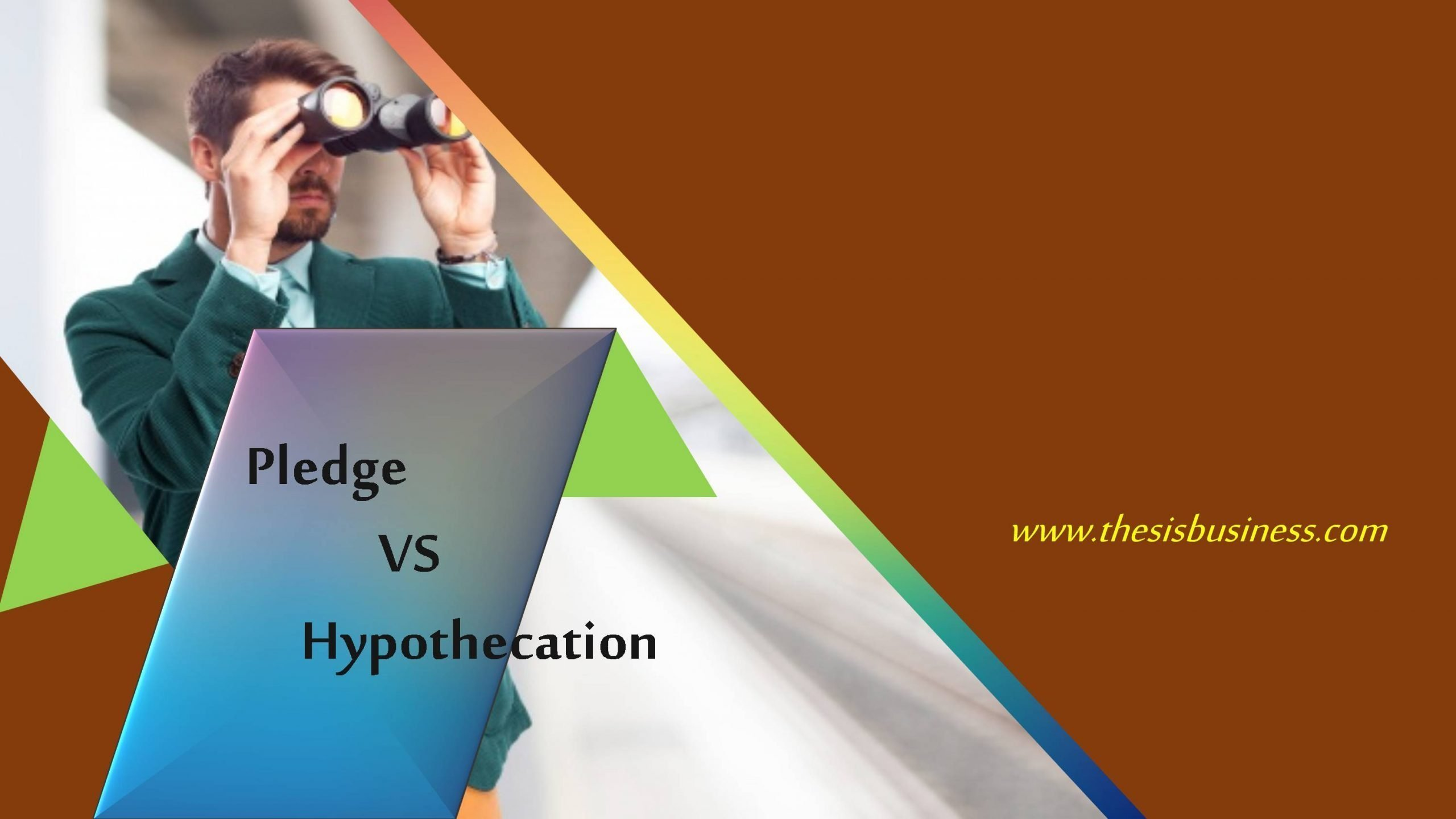 Difference Between Pledge and Hypothecation