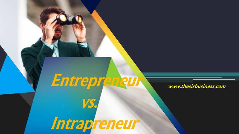 Difference between Entrepreneur and Intrapreneur