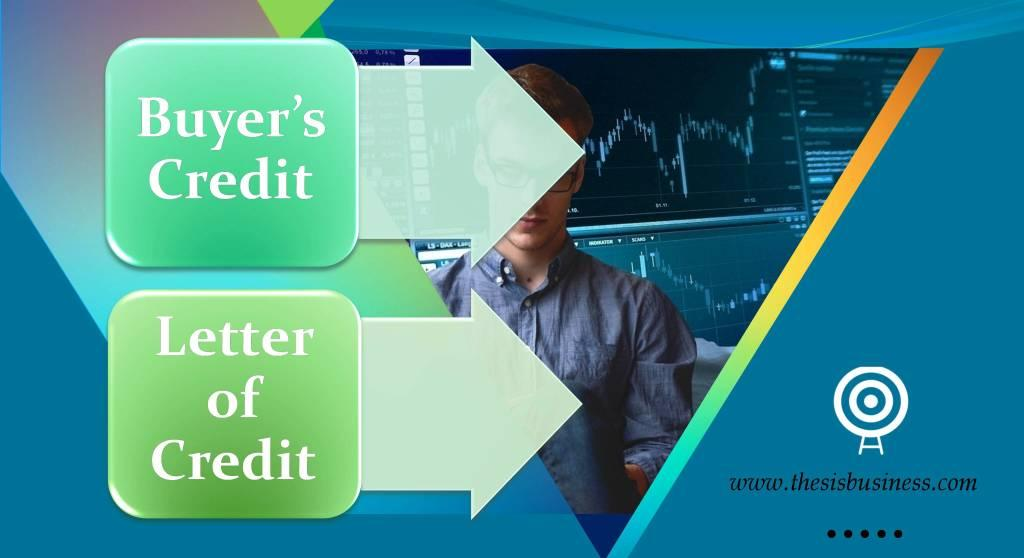 difference between buyer's credit and letter of credit